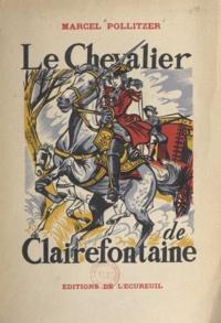 Marcel Pollitzer et H. Dimpre - Le chevalier de Clairefontaine.