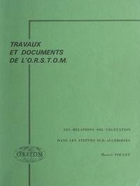 Marcel Pouget et  Office national de la recherch - Les relations sol-végétation dans les steppes sud-algéroises.