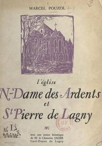 Marcel Pouzol et Jean Ferry - L'église N.-Dame des Ardents et St-Pierre de Lagny - Avec une notice historique.