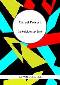 Marcel Prévost - Le Suicide suprême.