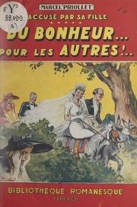 Marcel Priollet - Accusé par sa fille !.