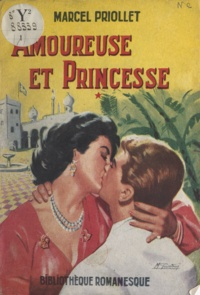Marcel Priollet - Amoureuse et princesse.