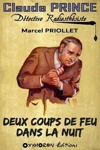 Marcel Priollet - Deux coups de feu dans la nuit.
