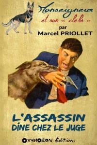 Marcel Priollet - L'assassin dîne chez le juge.