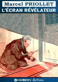 Marcel Priollet - L'écran révélateur.