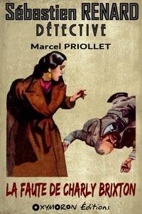 Marcel Priollet - La faute de Charly Brixton.