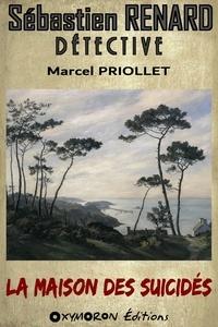 Marcel Priollet - La maison des suicidés.