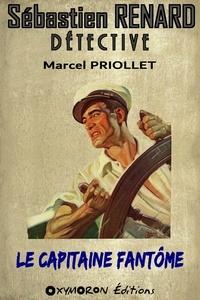 Marcel Priollet - Le capitaine fantôme.