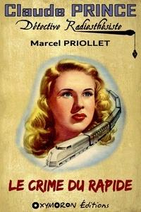 Marcel Priollet - Le crime du Rapide.