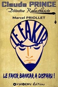 Marcel Priollet - Le fakir Bankar a disparu !.