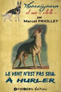 Marcel Priollet - Le vent n'est pas seul à hurler.