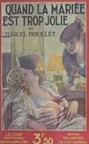 Marcel Priollet - Quand la mariée est trop jolie.