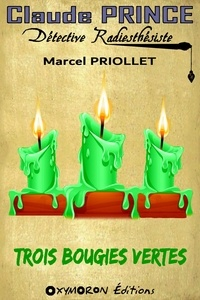 Marcel Priollet - Trois bougies vertes.