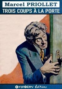 Marcel Priollet - Trois coups à la porte.