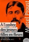 Marcel Proust - À l'ombre des jeunes filles en fleurs - À la recherche du temps perdu, volume 2.