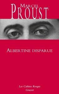 Marcel Proust - A la recherche du temps perdu  : Albertine disparue.