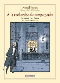 Marcel Proust et Stéphane Heuet - A la recherche du temps perdu  : Du côté de chez Swann - Un amour de Swann, Volume 1.