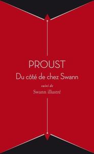 Marcel Proust - A la recherche du temps perdu Tome 1 : Du côté de chez Swann - Suivi de Swann illustré.