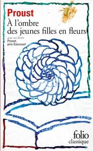 Marcel Proust - A la recherche du temps perdu Tome 2 : A l'ombre des jeunes filles en fleurs - Avec 1 livret Proust, Prix Goncourt.
