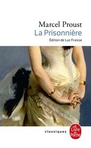 Marcel Proust - A la recherche du temps perdu Tome 5 : La Prisonnière.