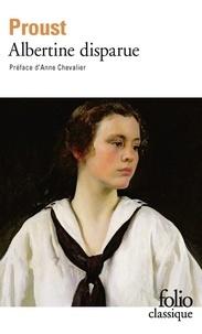 Marcel Proust - A la recherche du temps perdu Tome 6 : Albertine disparue.