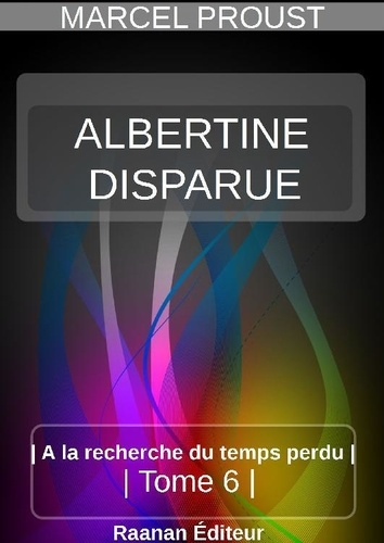 A la recherche du temps perdu Tome 6 Albertine disparue