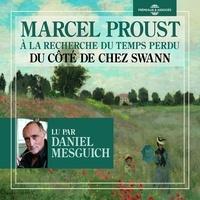 Marcel Proust et Daniel Mesguich - À la recherche du temps perdu (Volume 1) - Du côté de chez Swann.