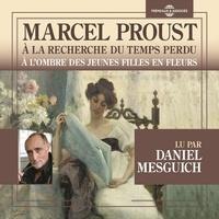 Marcel Proust et Daniel Mesguich - À la recherche du temps perdu (Volume 2) - À l'ombre des jeunes filles en fleurs.