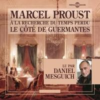 Marcel Proust et Daniel Mesguich - À la recherche du temps perdu (Volume 3) - Le côté de Guermantes.
