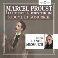 Marcel Proust et Daniel Mesguich - À la recherche du temps perdu (Volume 4) - Sodome et Gomorrhe.