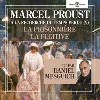 Marcel Proust et Daniel Mesguich - À la recherche du temps perdu (Volume 5) - La prisonnière - La fugitive.