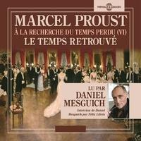Marcel Proust et Daniel Mesguich - À la recherche du temps perdu (Volume 6) - Le temps retrouvé.