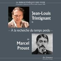 Marcel Proust et Jean-Louis Trintignant - À la recherche du temps perdu.