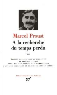 Marcel Proust - A la recherche du temps perdu - Tome 3.