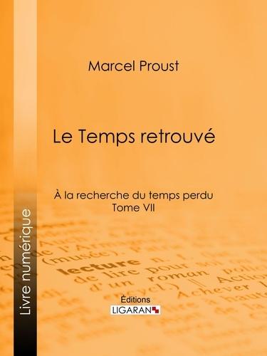 Marcel Proust et  Ligaran - A la recherche du temps perdu - Tome VII - Le Temps retrouvé.
