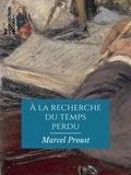 Marcel Proust - À la recherche du temps perdu - Texte intégral.