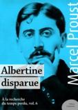 Marcel Proust - Albertine disparue - À la recherche du temps perdu, volume 6.