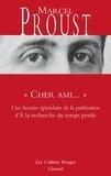 """Marcel Proust - """"Cher ami..."""" - Une histoire épistolaire de la publication d'""""A la recherche du temps perdu""""."""