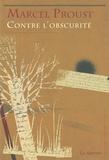 Marcel Proust - Contre l'obscurité - Et autres articles.
