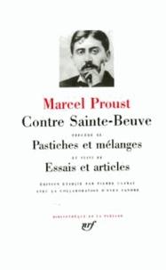Marcel Proust - Contre Sainte-Beuve précédé de Pastiches et mélanges et suivi de Essais et articles.