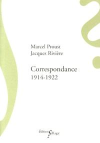 Marcel Proust et Jacques Rivière - Correspondance 1914-1922.