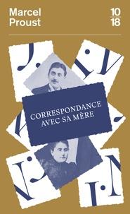 Marcel Proust - Correspondance avec sa mère - 1887-1905.
