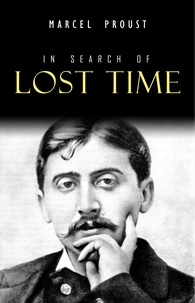 Marcel Proust - In Search of Lost Time [volumes 1 to 7].