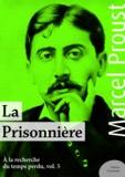 Marcel Proust - La Prisonnière - À la recherche du temps perdu, volume 5.
