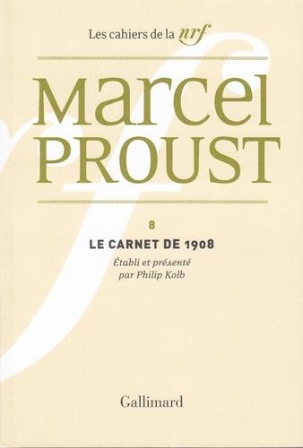 Marcel Proust - Le carnet de 1908.