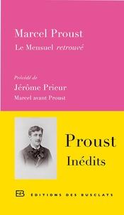 Le Mensuel retrouvé: précédé de Marcel avant Proust (French Edition)