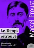 Marcel Proust - Le Temps retrouvé - À la recherche du temps perdu, volume 7.