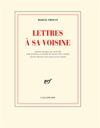 Marcel Proust - Lettres à sa voisine.