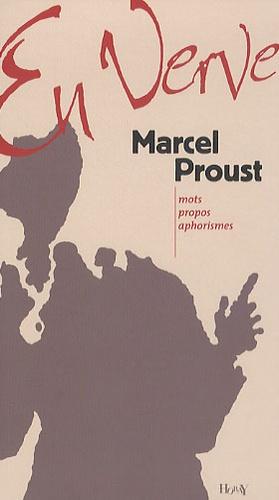 Marcel Proust - Marcel Proust en verve.