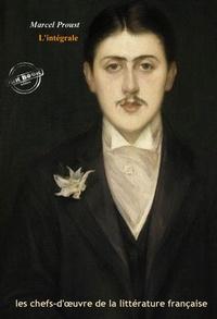 Marcel Proust - Marcel Proust l'intégrale : Œuvres complètes avec annexes..